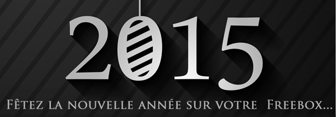 Freebox pour la bonne année 2015